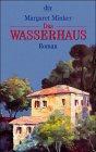 Margaret Minker: Das Wasserhaus. Ein Roman aus Ligurien.