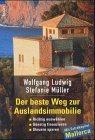 Wolfgang Ludwig, Stefanie Müller: Der beste Weg zur Auslandsimmobilie.