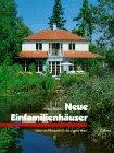 Holger Reiners: Neue Einfamilienhäuser. Ideen und Beispiele für das eigene Haus.