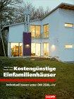Klaus Th. Luig, Veronika Lenze: Kostengünstige Einfamilienhäuser. Individuell bauen unter DM 2500,-/m2