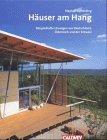 Stephan Isphording: Häuser am Hang. Beispielhafte Lösungen aus Deutschland, Österreich, Schweiz