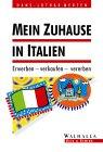 Hans-Lothar Merten: Mein Zuhause in Italien. Erwerben - verkaufen - vererben.