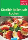 diverse: Köstlich italienisch kochen