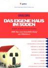 Richard Haimann, Susanne Osadnik: Das eigene Haus im Süden. 1000 Tips für Immobilienkauf am Mittelmeer.