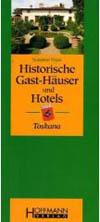 Susanne Wess: Gast-Häuser und historische Hotels Toscana