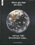 Donella Meadows: Wenn die Welt ein Dorf mit nur 1001 Einwohnern wäre...